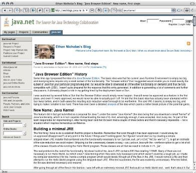 «Предлагаемая мною 'редакция браузера' позволит устанавливать только то подмножество Java, которое действительно требуется вашим программам. Вместе стем вы сможете загружать остальные функции по запросу, ивсе это будет полностью совместимо сJ2SE»,— писал в2006году один из участников проекта Java Browser Edition, инженер Sun Этан Николас всвоем блоге